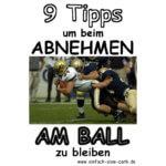 9 Tipps, wie Du beim Abnehmen am Ball bleibst