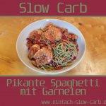 Pikante Slow Carb Spaghetti mit Garnelen