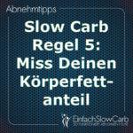 Slow Carb Regel 5: Miss Deinen Körperfettanteil