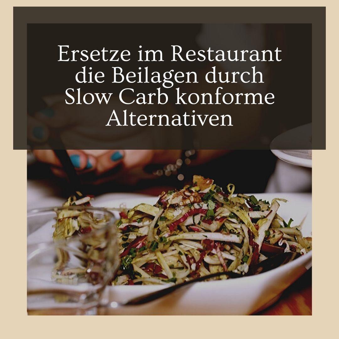 Ersetze im Restaurant die Beilagen durch Slow Carb konforme Alternativen